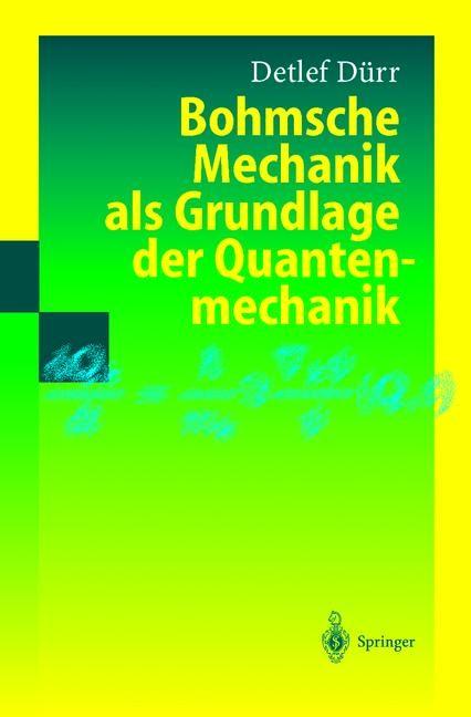 Bohmsche Mechanik als Grundlage der Quantenmechanik | Dürr, 2012 | Buch (Cover)