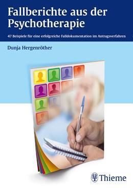 Abbildung von Hergenröther | Fallberichte aus der Psychotherapie | 2014 | 47 Beispiele für eine erfolgre...