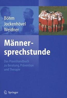 Abbildung von Böhm / Jockenhövel / Weidner   Männersprechstunde   2014   Das Praxishandbuch zu Beratung...