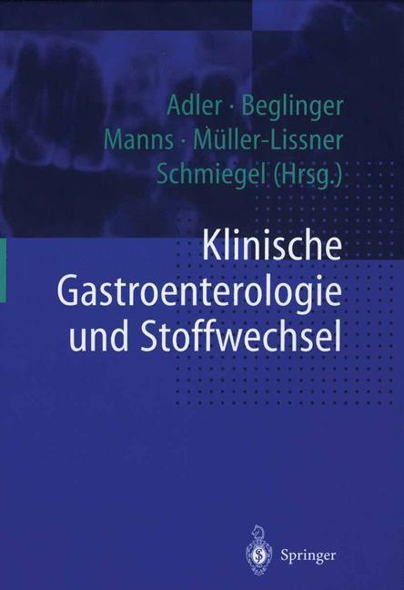 Abbildung von Adler / Beglinger / Manns / Müller-Lissner / Schmiegel | Klinische Gastroenterologie und Stoffwechsel | 2014
