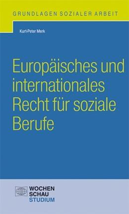 Abbildung von Merk   Europäisches und internationales Recht für soziale Berufe   2014
