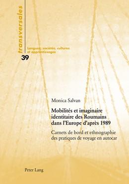 Abbildung von Salvan | Mobilités et imaginaire identitaire des Roumains dans l'Europe d'après 1989 | 2014 | Carnets de bord et ethnographi... | 39