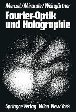 Abbildung von Menzel / Mirande / Weingärtner | Fourier-Optik und Holographie | 2012