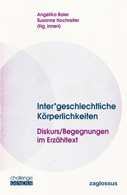 Abbildung von Hochreiter / Baier | Inter*geschlechtliche Körperlichkeiten | 2014 | Diskurs/Begegnungen im Erzählt...