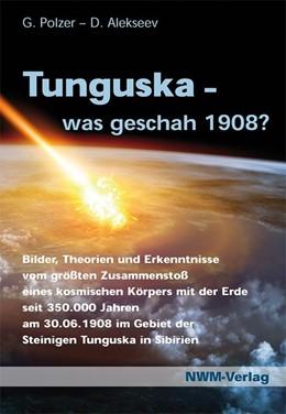 Abbildung von Polzer / Alekseev   Tunguska, was geschah 1908?   2014   Bilder, Theorien und Erkenntni...