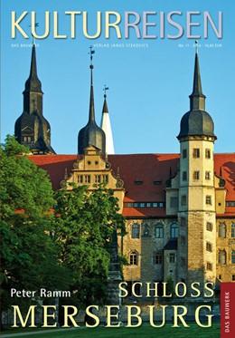 Abbildung von Ramm   Schloss Merseburg   1. Auflage   2014   beck-shop.de