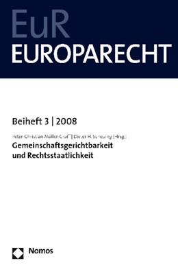 Abbildung von Müller-Graff / Scheuing | Gemeinschaftsgerichtsbarkeit und Rechtsstaatlichkeit | 2008 | Europarecht - Beiheft 3 | 2008