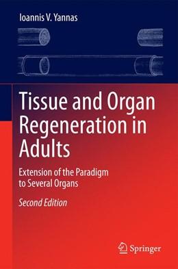 Abbildung von Yannas | Tissue and Organ Regeneration in Adults | 2014 | Extension of the Paradigm to S...
