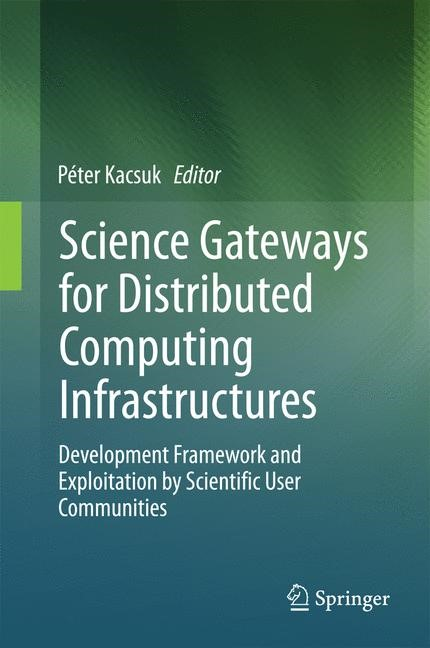 Science Gateways for Distributed Computing Infrastructures | Kacsuk, 2014 | Buch (Cover)