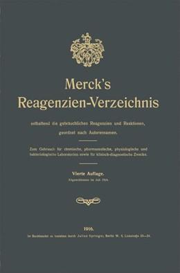 Abbildung von Merck | Merck's Reagenzien-Verzeichnis enthaltend die gebräuchlichen Reagenzien und Reaktionen, geordnet nach Autorennamen | 1916 | Zum Gebrauch für chemische, ph...