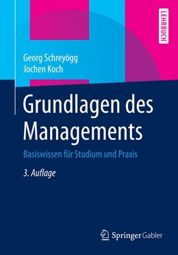 Abbildung von Schreyögg / Koch | Grundlagen des Managements | 3., überarbeitete und erweiterte Auflage | 2014 | Basiswissen für Studium und Pr...