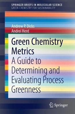 Abbildung von P. Dicks / Hent | Green Chemistry Metrics | 1. Auflage | 2014 | beck-shop.de