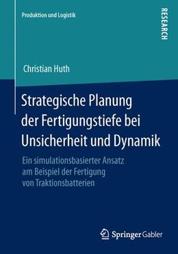 Abbildung von Huth | Strategische Planung der Fertigungstiefe bei Unsicherheit und Dynamik | 1. Auflage | 2014 | beck-shop.de