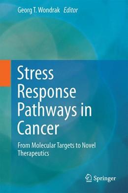 Abbildung von Wondrak | Stress Response Pathways in Cancer | 2014 | From Molecular Targets to Nove...