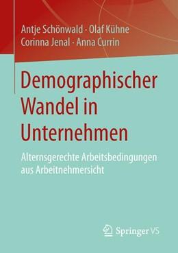 Abbildung von Schönwald / Kühne / Jenal | Demographischer Wandel in Unternehmen | 2015 | Alternsgerechte Arbeitsbedingu...