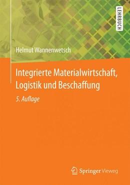 Abbildung von Wannenwetsch   Integrierte Materialwirtschaft, Logistik und Beschaffung   5. Auflage   2014   beck-shop.de