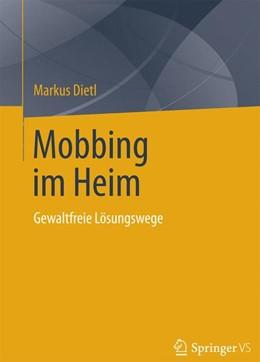 Abbildung von Dietl | Mobbing im Heim | 1. Auflage | 2014 | beck-shop.de