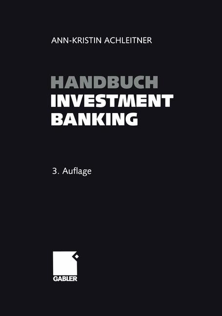 Handbuch Investment Banking | Achleitner | 3. Aufl. 2002. Softcover reprint of the original 3rd ed. 2002, 2014 | Buch (Cover)