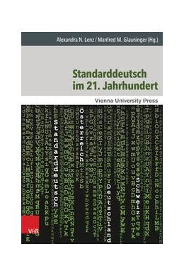 Abbildung von Glauninger / Lenz | Standarddeutsch im 21. Jahrhundert | 2015 | Theoretische und empirische An... | Band 001