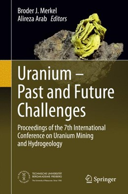 Abbildung von Merkel / Arab   Uranium - Past and Future Challenges   2014   Proceedings of the 7th Interna...