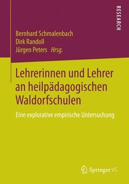 Abbildung von Schmalenbach / Randoll / Peters | Lehrerinnen und Lehrer an heilpädagogischen Waldorfschulen | 2014 | Eine explorative empirische Un...