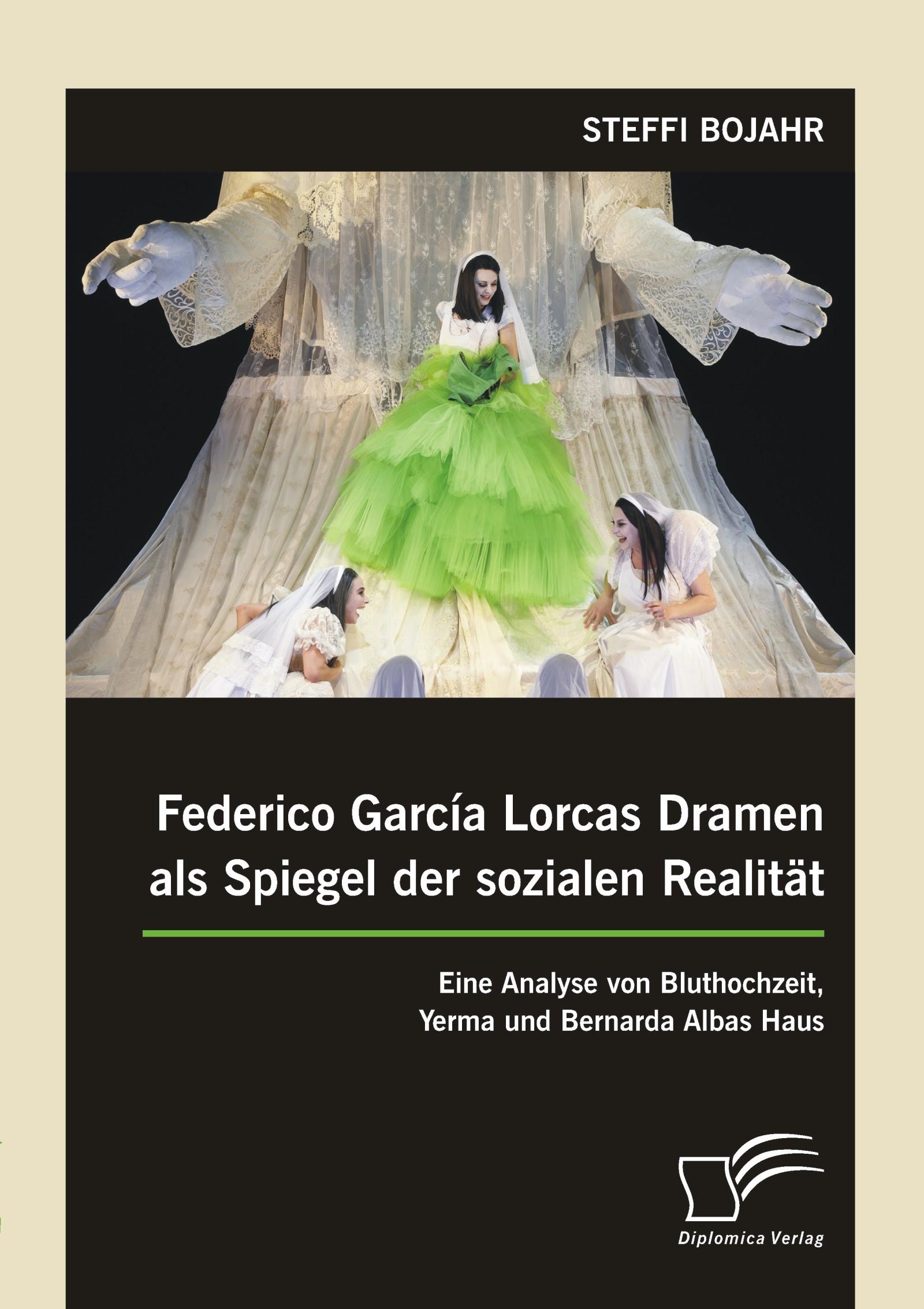 Federico García Lorcas Dramen als Spiegel der sozialen Realität: Eine Analyse von Bluthochzeit, Yerma und Bernarda Albas Haus | Bojahr | Erstauflage, 2015 | Buch (Cover)