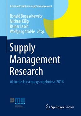 Abbildung von Bogaschewsky / Eßig / Lasch / Stölzle | Supply Management Research | 2014 | 2014 | Aktuelle Forschungsergebnisse ...