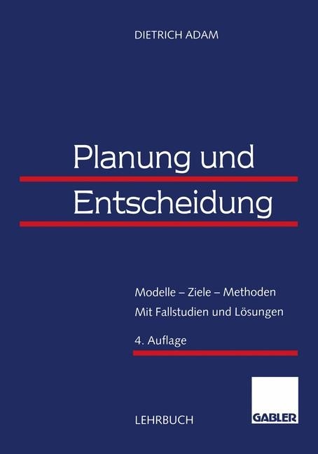 Planung und Entscheidung | Adam | 4. Aufl. 1996. Softcover reprint of the original 4th ed. 1996, 2014 | Buch (Cover)