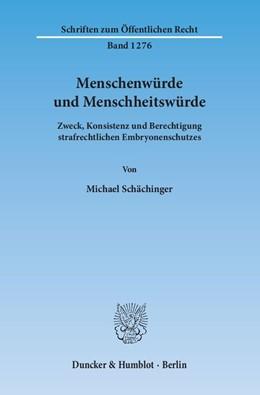 Abbildung von Schächinger   Menschenwürde und Menschheitswürde   2014   Zweck, Konsistenz und Berechti...   1276