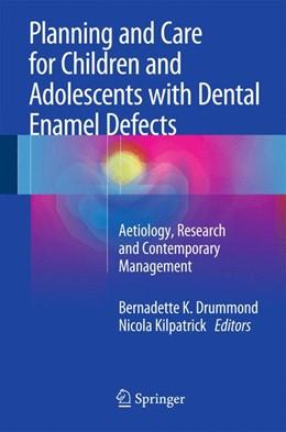 Abbildung von Drummond / Kilpatrick   Planning and Care for Children and Adolescents with Dental Enamel Defects   1. Auflage   2014   beck-shop.de