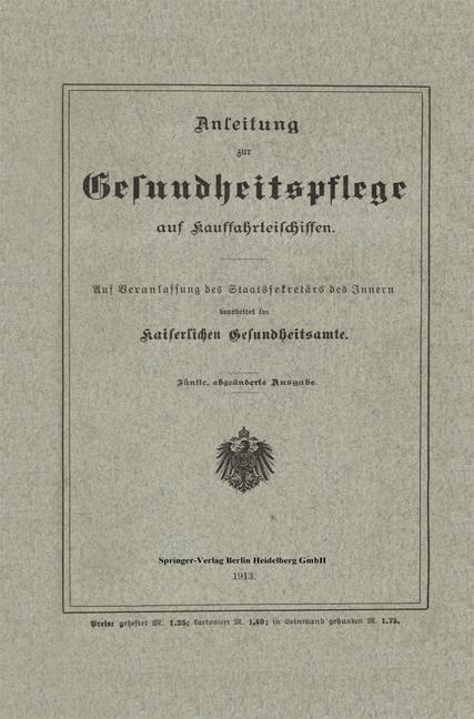 Anleitung zur Gesundheitspflege auf Kauffahrteischiffen | Kaiserlichen Gesundheitsamte, 1913 | Buch (Cover)