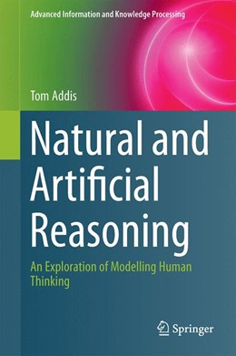 Abbildung von Addis | Natural and Artificial Reasoning | 2014 | An Exploration of Modelling Hu...