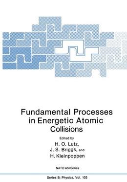 Abbildung von Lutz / Briggs | Fundamental Processes in Energetic Atomic Collisions | 1. Auflage | 2014 | 103 | beck-shop.de