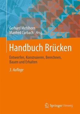 Abbildung von Mehlhorn / Curbach | Handbuch Brücken | 3. Auflage | 2014 | Entwerfen, Konstruieren, Berec...