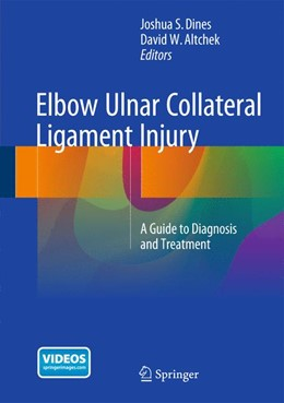Abbildung von Dines / Altchek | Elbow Ulnar Collateral Ligament Injury | 1. Auflage | 2015 | beck-shop.de