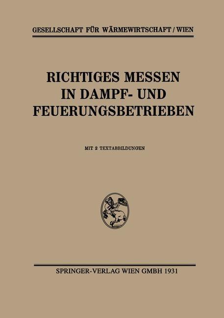 Abbildung von Gesellschaft für Wärmewirtschaft/Wien   Richtiges Messen in Dampf- und Feuerungsbetrieben   1937