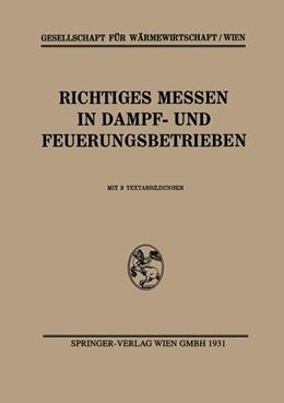Abbildung von Gesellschaft für Wärmewirtschaft/Wien | Richtiges Messen in Dampf- und Feuerungsbetrieben | 1937