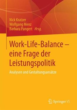 Abbildung von Kratzer / Menz / Pangert   Work-Life-Balance - eine Frage der Leistungspolitik   2014   Analysen und Gestaltungsansätz...