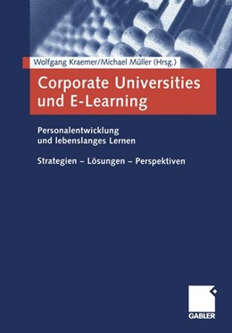 Abbildung von Kraemer / Müller | Corporate Universities und E-Learning | Softcover reprint of the original 1st ed. 2001 | 2012 | Personalentwicklung und lebens...