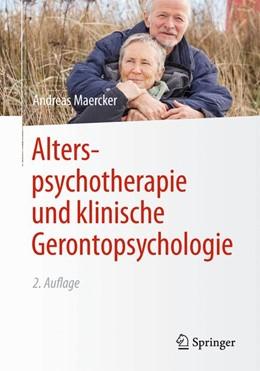 Abbildung von Maercker | Alterspsychotherapie und klinische Gerontopsychologie | 2. Auflage | 2014 | beck-shop.de