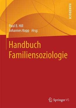 Abbildung von Hill / Kopp | Handbuch Familiensoziologie | 1. Auflage | 2014 | beck-shop.de