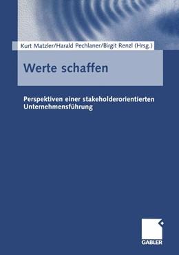 Abbildung von Matzler / Pechlaner / Renzl | Werte schaffen | Softcover reprint of the original 1st ed. 2003 | 2014 | Perspektiven einer stakeholder...