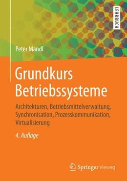 Abbildung von Mandl | Grundkurs Betriebssysteme | 2014 | Architekturen, Betriebsmittelv...