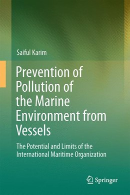 Abbildung von Karim | Prevention of Pollution of the Marine Environment from Vessels | 2014 | The Potential and Limits of th...