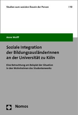 Abbildung von Wulff | Soziale Integration der BildungsausländerInnen an der Universität zu Köln | 2014 | Eine Betrachtung am Beispiel d... | 10