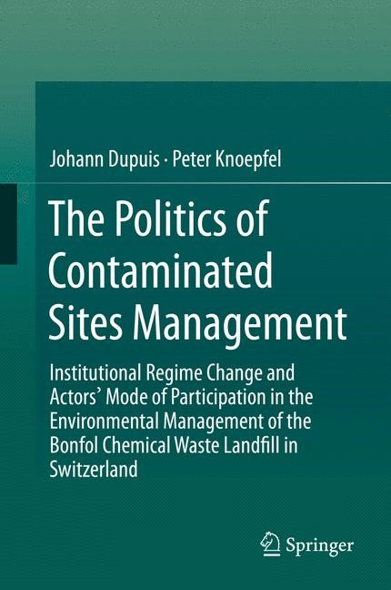 The Politics of Contaminated Sites Management | Dupuis / Knoepfel, 2014 | Buch (Cover)