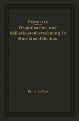 Abbildung von Meyenberg | Einführung in die Organisation von Maschinenfabriken unter besonderer Berücksichtigung der Selbstkostenberechnung | 1926
