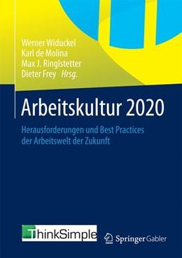 Abbildung von Widuckel / de Molina / Ringlstetter / Frey (Hrsg.)   Arbeitskultur 2020   2015   Herausforderungen und Best Pra...