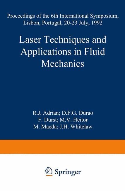 Abbildung von Adrian / Durao / Durst / Heitor / Maeda / Whitelaw | Laser Techniques and Applications in Fluid Mechanics | 2014
