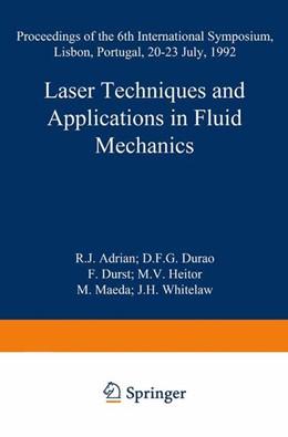 Abbildung von Adrian / Durao / Durst / Heitor / Maeda / Whitelaw | Laser Techniques and Applications in Fluid Mechanics | 2014 | Proceedings of the 6th Interna...